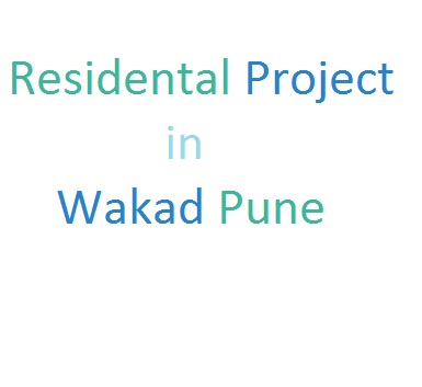 The Upcoming Residential Projects in Wakad, Pune