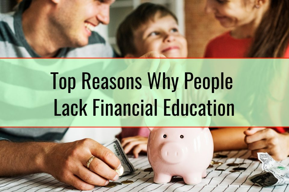 Top Reasons Why People Lack Financial Education