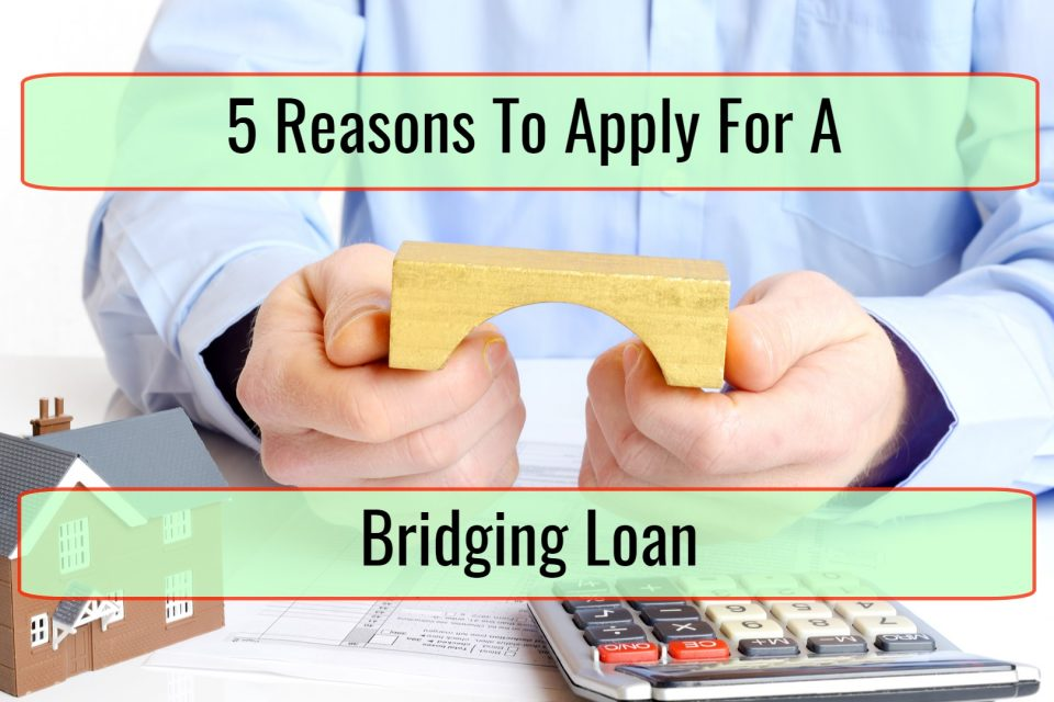 5 Reasons to Apply for a Bridging Loan
