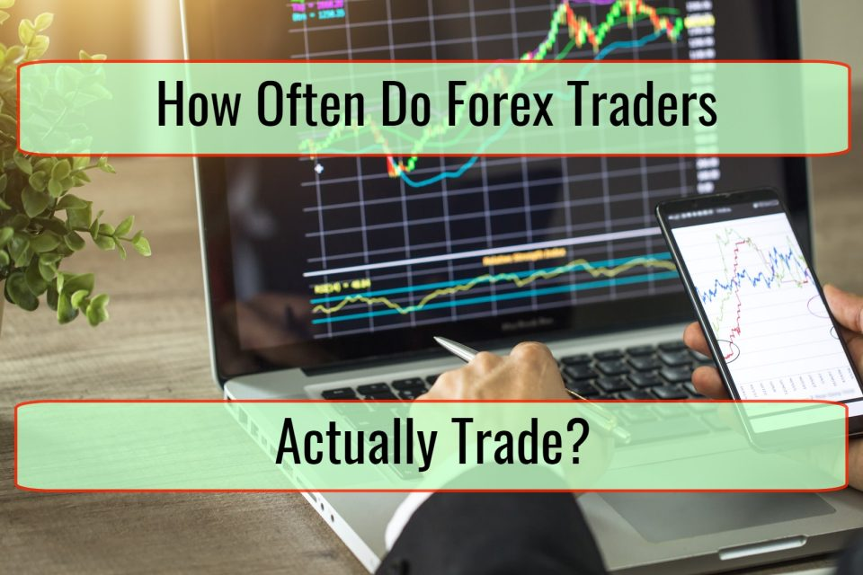How Often Does A Professional Forex Trader Trade?