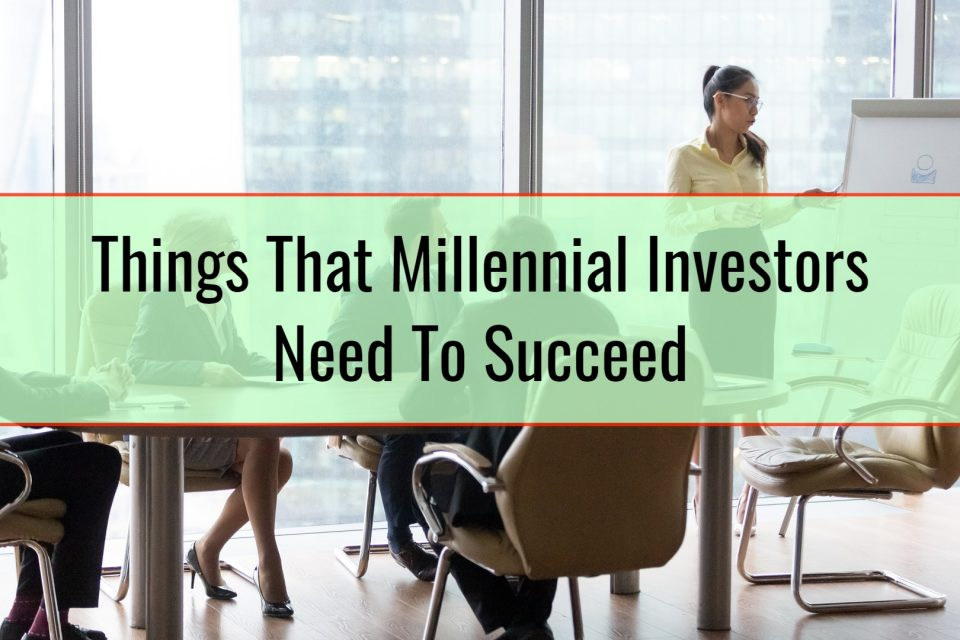 Things That Millennial Investors Need To Succeed