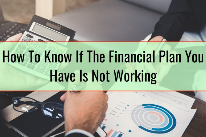 How To Know If The Financial Plan You Have Is Not Working